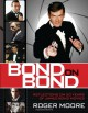 Bond On Bond: Reflections on 50 years of James Bond Movies - Roger Moore