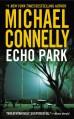 Echo Park (Harry Bosch, #12) - Michael Connelly