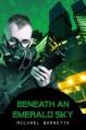 Beneath an Emerald Sky - Michael Barnette