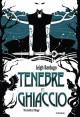 Tenebre e ghiaccio - Leigh Bardugo