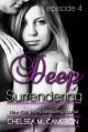 Deep Surrendering: Episode 4 - Chelsea M. Cameron