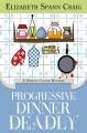 Progressive Dinner Deadly - Elizabeth Spann Craig