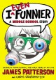 I Even Funnier: A Middle School Story - James Patterson, Chris Grabenstein, Laura Park