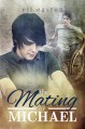 The Mating of Michael (Sex in Seattle Book 3) - Eli Easton