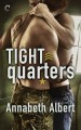 Tight Quarters (Out of Uniform #6) - Annabeth Albert