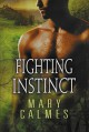 Fighting Instinct - Mary Calmes, Tristan James Mabry