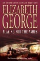 Playing for the Ashes - Elizabeth George