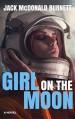 Girl on the Moon - Jack McDonald Burnett