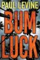 Bum Luck - Paul Levine
