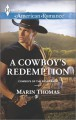 A Cowboy's Redemption - Marin Thomas