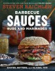 Barbecue Sauces, Rubs, and Marinades--Bastes, Butters & Glazes, Too - Steven Raichlen