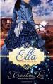 Ella: An Everland Ever After Tale - Caroline Lee