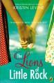The Lions of Little Rock - Kristin Levine