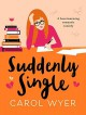 Suddenly Single - Carol E. Wyer