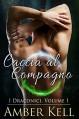 Caccia al Compagno (I Draconici Vol. 1) - Amber Kell, Ernesto Pavan