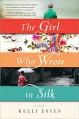The Girl Who Wrote in Silk - Kelli Estes