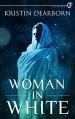 Woman In White - Kristin Dearborn