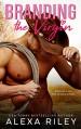 Branding the Virgin (Cowboys & Virgins Book 1) - Alexa Riley