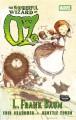 The Wonderful Wizard of Oz (Graphic Novel) - Eric Shanower, L. Frank Baum, Skottie Young
