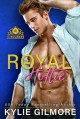 Royal Hottie (The Rourkes #2) - Kylie Gilmore