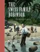 The Swiss Family Robinson - Johann David Wyss, Scott McKowen, Arthur Pober
