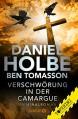 Verschwörung in der Camargue - Daniel Holbe, Richard F. Tomasson