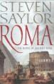 Roma: The Novel of Ancient Rome - Steven Saylor