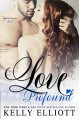 Love Profound (Cowboys and Angels) (Volume 2) - Kelly Elliott