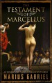 The Testament Of Marcellus: An Enthralling Novel of the Ancient World - Marius Gabriel
