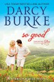 So Good: A Ribbon Ridge Novel (Love on the Vine Book 1) - Darcy Burke