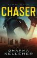 Chaser (Jinx Ballou Bounty Hunter Book 1) - Dharma Kelleher