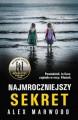 Najmroczniejszy sekret - Alex Marwood