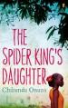 The Spider King's Daughter - Chibundu Onuzo