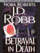 Betrayal in Death (In Death, #12) - J.D. Robb