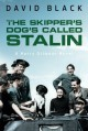 The Skipper's Dog's Called Stalin (A Harry Gilmour Novel) - David Black