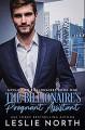 The Billionaire's Pregnant Assistant (McClellan Billionaires #1) - Leslie North
