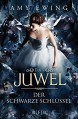 Das Juwel - Der Schwarze Schlüssel: Band 3 - Amy Ewing, Andrea Fischer