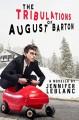 The Tribulations of August Barton - Jennifer LeBlanc, Amy Queau