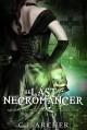 The Last Necromancer - C.J. Archer
