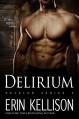 Delirium: Reveler Series 6 - Erin Kellison