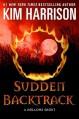 Sudden Backtrack: A Hollows Short - Kim Harrison