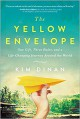 The Yellow Envelope: One Gift, Three Rules, and a Life-Changing Journey Around the World - Kim Dinan
