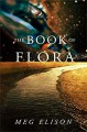 The Book of Flora (The Road to Nowhere 3) - Meg Elison