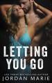 Letting You Go (Stone Lake #1) - Jordan Marie