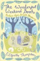 The Wonderful Weekend Book: Reclaim Life's Simple Pleasures - Elspeth Thompson