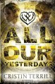 All Our Yesterdays - Cristin Terrill