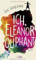 Ich, Eleanor Oliphant: Roman - Gail Honeyman, Alexandra Kranefeld