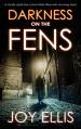 Darkness on the Fens (DI Nikki Galena #10) - Joy Ellis
