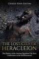 The Lost City of Heracleion - Charles River Editors