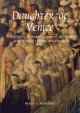 Daughter of Venice: Caterina Corner, Queen of Cyprus and Woman of the Renaissance - Holly S. Hurlburt